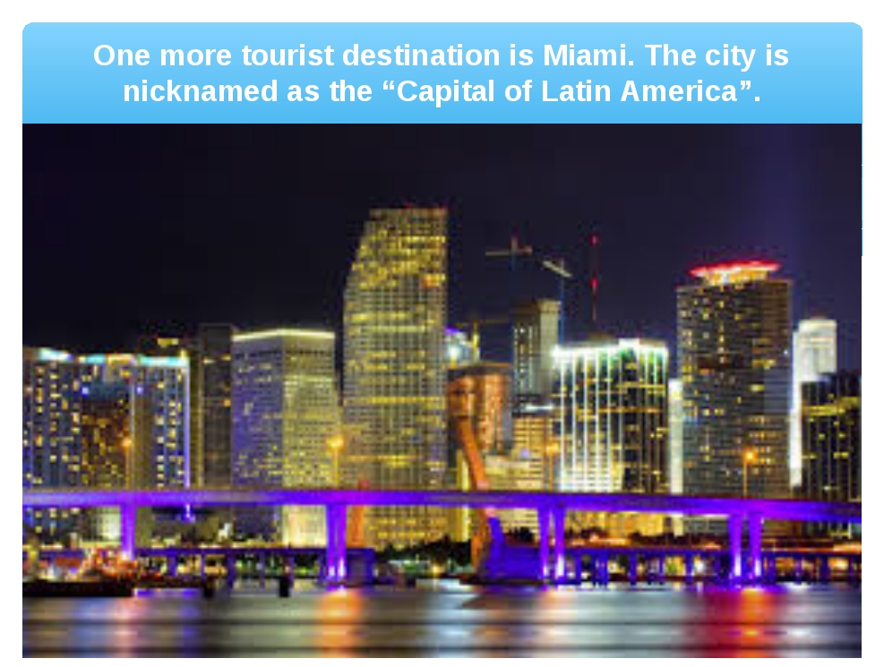 """One more tourist destination is Miami. The city is nicknamed as the """"Capital..."""