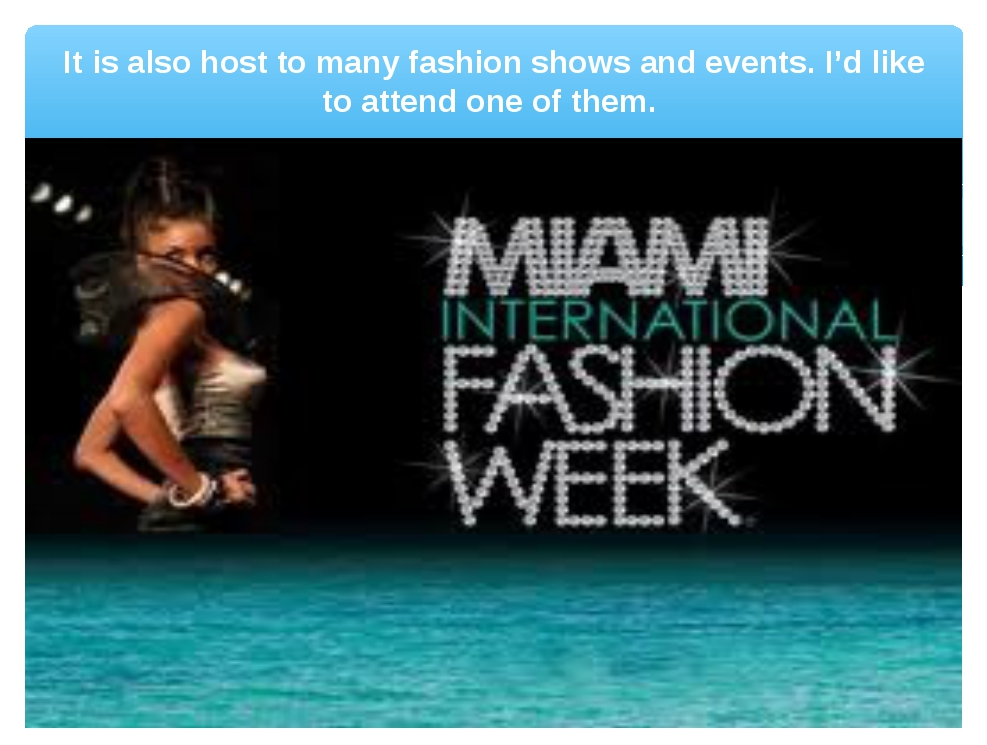 It is also host to many fashion shows and events. I'd like to attend one of t...