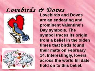 Lovebirds & Doves Lovebirds and Doves are an endearing and prominent Valenti