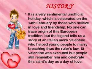 HISTORY It is a very sentimental unofficial holiday, which is celebrated on t