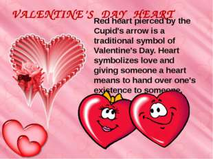 VALENTINE'S DAY HEART Red heart pierced by the Cupid's arrow is a traditional