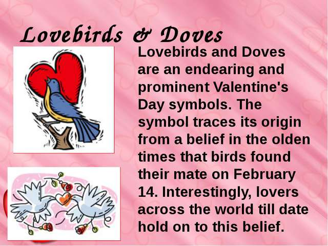 Lovebirds & Doves Lovebirds and Doves are an endearing and prominent Valenti...