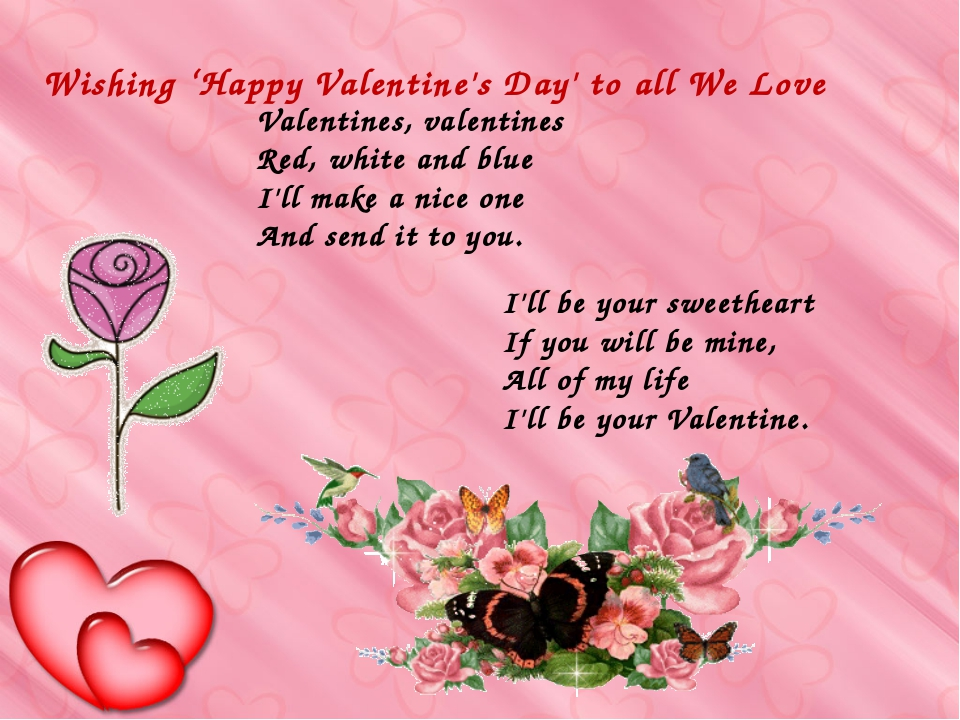 Wishing 'Happy Valentine's Day' to all We Love I'll be your sweetheart If you...
