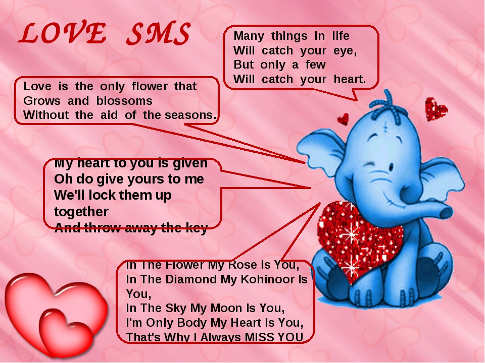 LOVE SMS My heart to you is given Oh do give yours to me We'll lock them up t...
