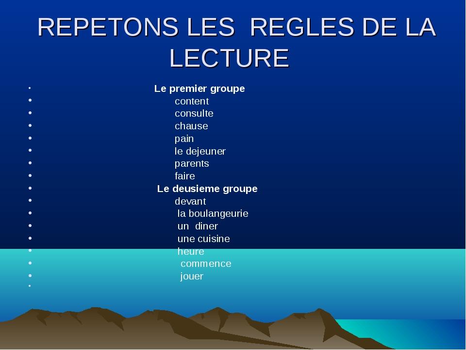 REPETONS LES REGLES DE LA LECTURE Le premier groupe content consulte chause...