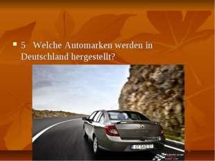 5 Welche Automarken werden in Deutschland hergestellt?