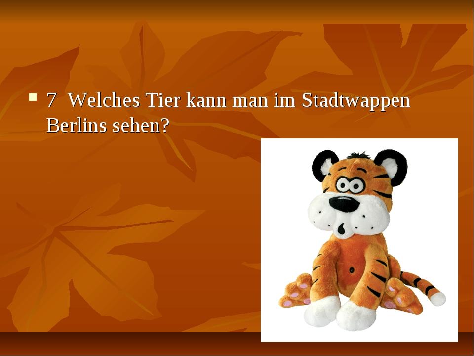 7 Welches Tier kann man im Stadtwappen Berlins sehen?