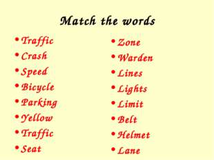 Match the words Traffic Crash Speed Bicycle Parking Yellow Traffic Seat Zone