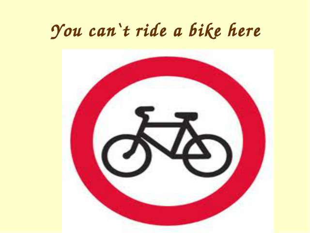 You can`t ride a bike here