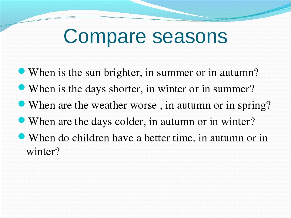 Compare seasons When is the sun brighter, in summer or in autumn? When is the...