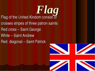 Flag Flag of the United Kindom consist of crosses stripes of three patron sai