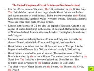 The United Kingdom of Great Britain and Northern Ireland It is the official n