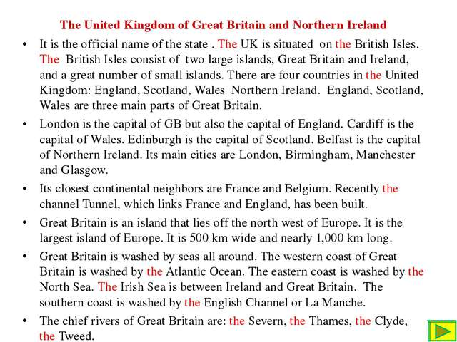 The United Kingdom of Great Britain and Northern Ireland It is the official n...