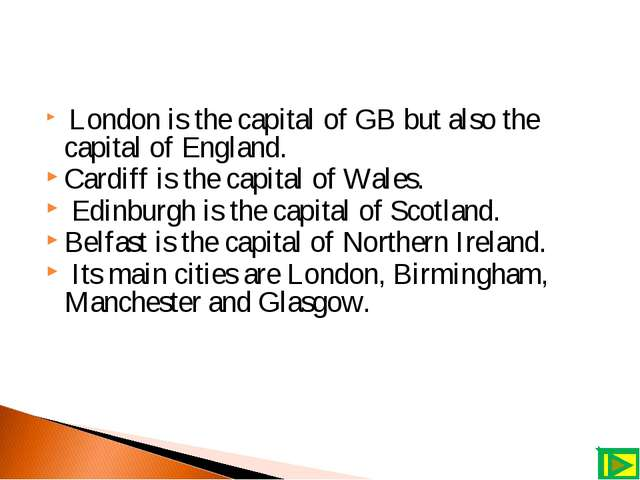 London is the capital of GB but also the capital of England. Cardiff is the...