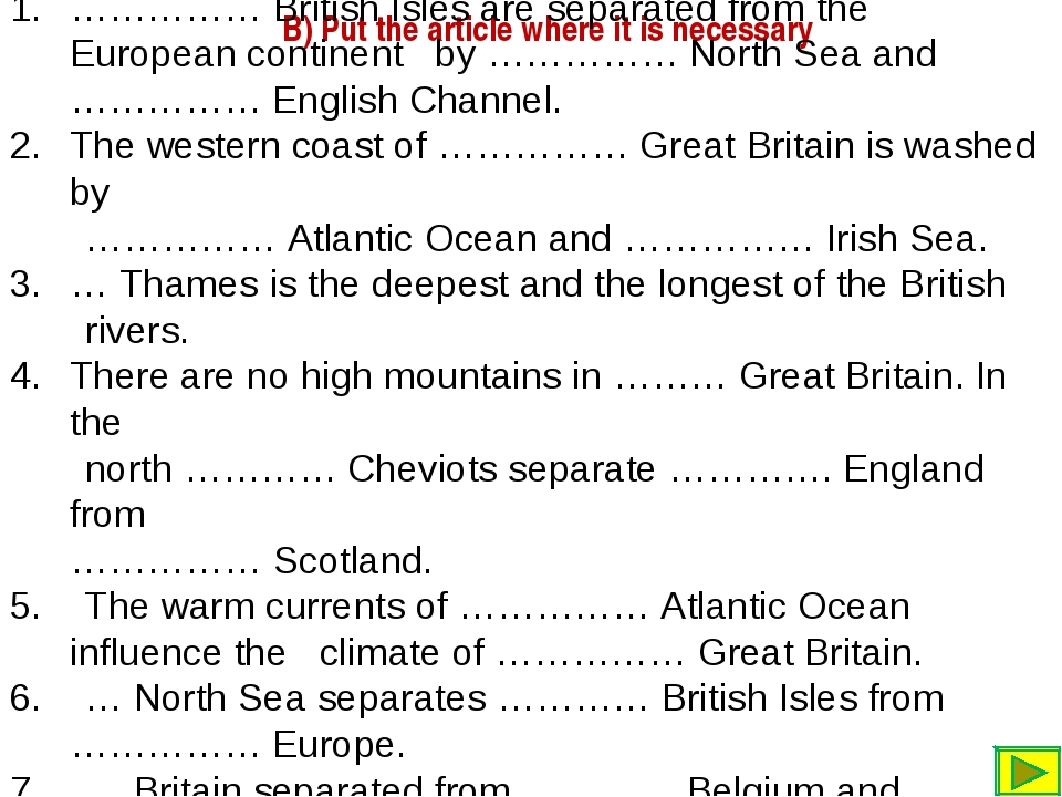B) Put the article where it is necessary …………… British Isles are separated fr...