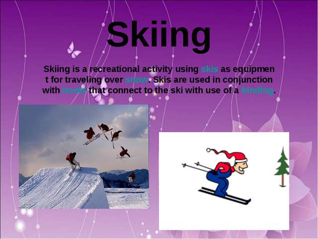 Skiing Skiing is a recreational activity using skis as equipmen t for travel...