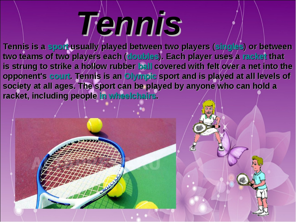 Tennis Tennis is a sport usually played between two players (singles) or bet...