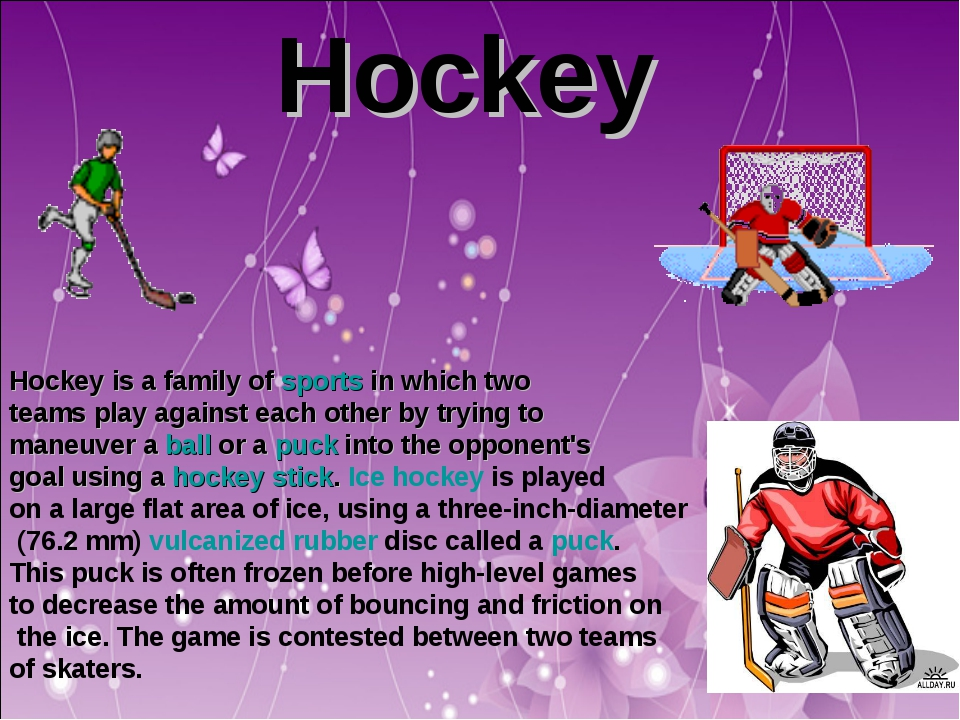 Hockey Hockey is a family of sports in which two teams play against each othe...