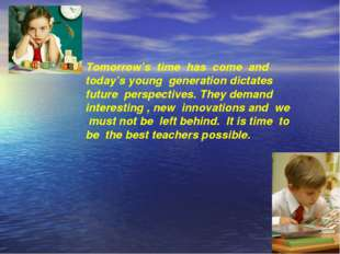 Tomorrow's time has come and today's young generation dictates future perspec