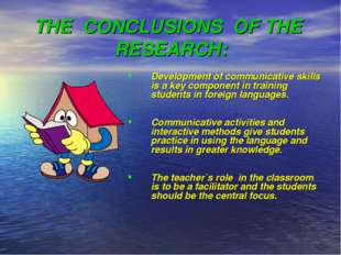 THE CONCLUSIONS OF THE RESEARCH: Development of communicative skills is a key