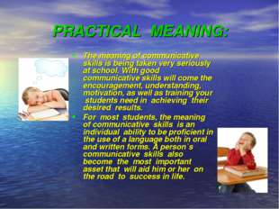 PRACTICAL MEANING: The meaning of communicative skills is being taken very se