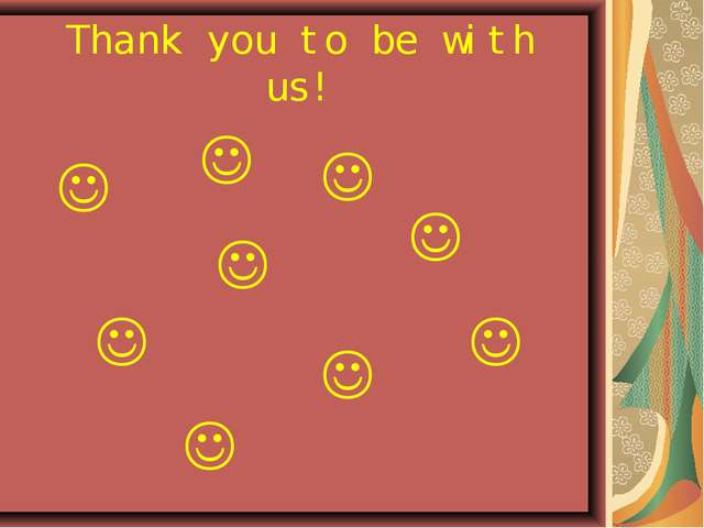  Thank you to be with us!        