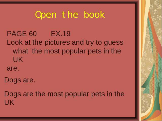 Open the book PAGE 60 EX.19 Look at the pictures and try to guess what the mo...