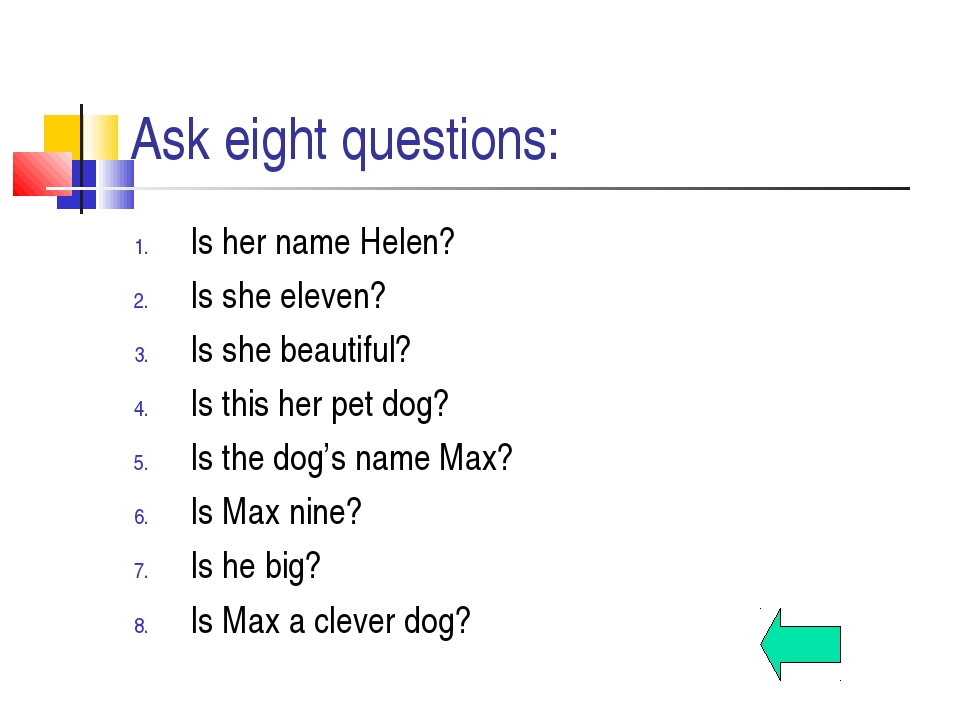 Ask eight questions: Is her name Helen? Is she eleven? Is she beautiful? Is t...