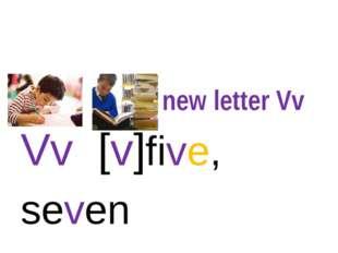 new letter Vv Vv [v]five, seven