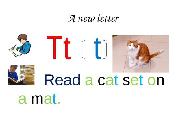 A new letter Tt t Read a cat sеt on a mat.
