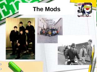 The Mods