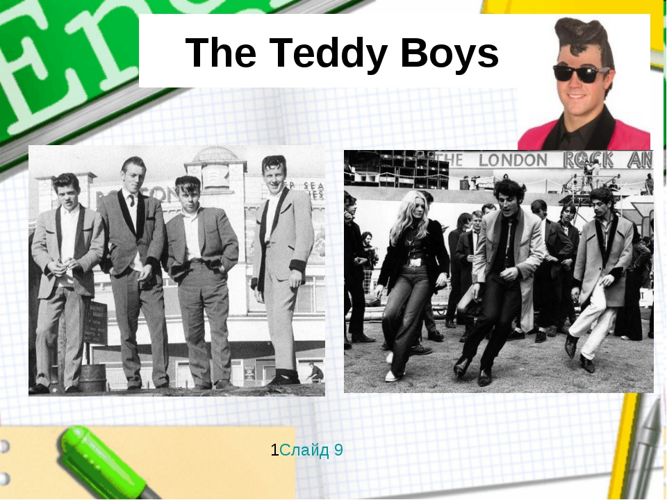 The Teddy Boys 1Слайд 9