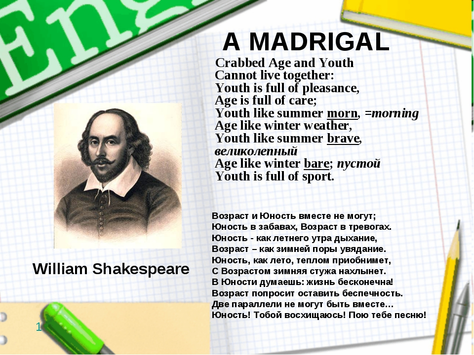 A MADRIGAL Crabbed Age and Youth Cannot live together: Youth is full of pleas...