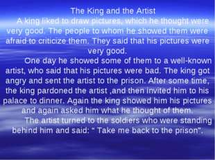 The King and the Artist A king liked to draw pictures, which he thought were