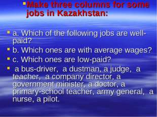 Make three columns for some jobs in Kazakhstan: a. Which of the following job