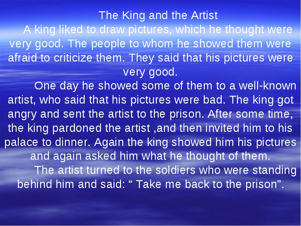 The King and the Artist A king liked to draw pictures, which he thought were...