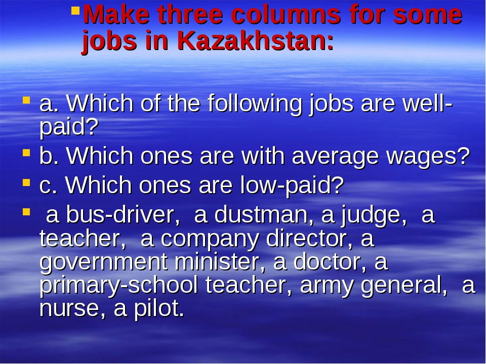 Make three columns for some jobs in Kazakhstan: a. Which of the following job...