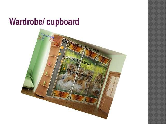 Wardrobe/ cupboard