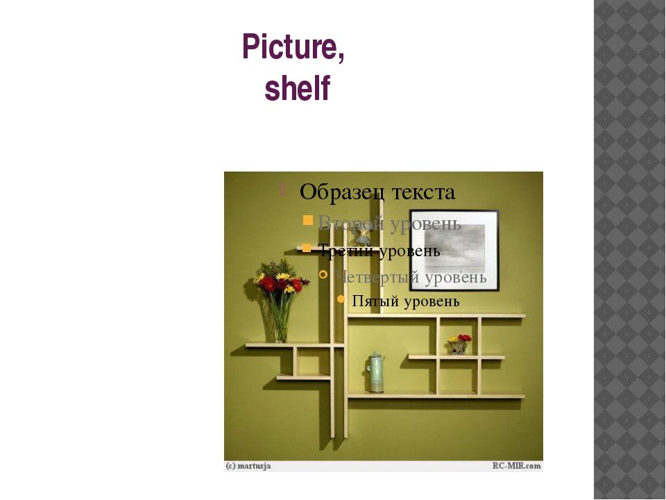 Picture, shelf