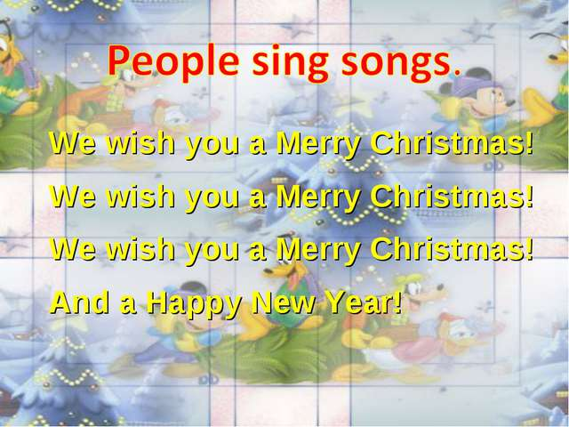 We wish you a Merry Christmas! We wish you a Merry Christmas! We wish you a M...