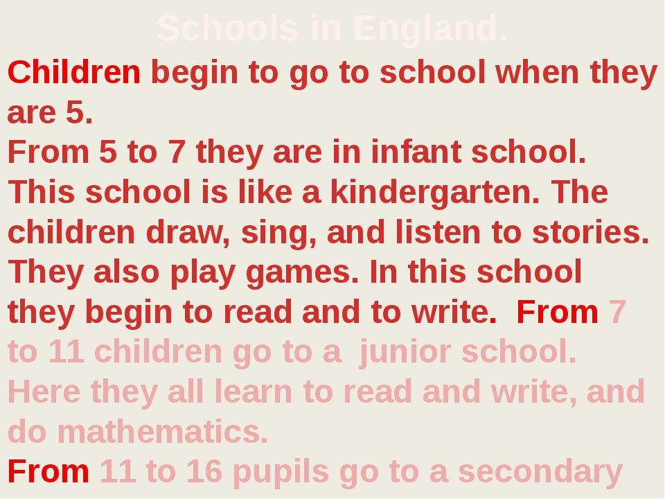 Schools in England. Children begin to go to school when they are 5. From 5 to...