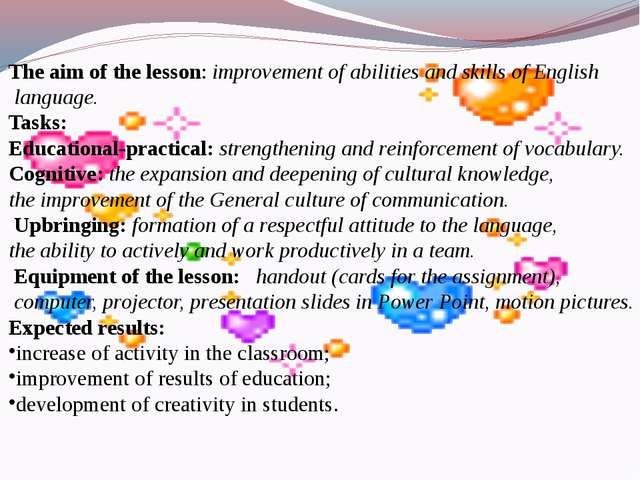 The aim of the lesson: improvement of abilities and skills of English languag...