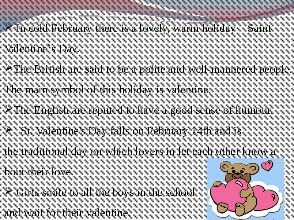 In cold February there is a lovely, warm holiday – Saint Valentine`s Day. Th...