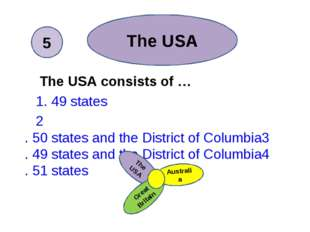 The USA consists of … 1. 49 states 2. 50 states and the District of Columbia