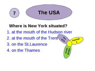 Where is New York situated? 1. at the mouth of the Hudson river 2. at the m