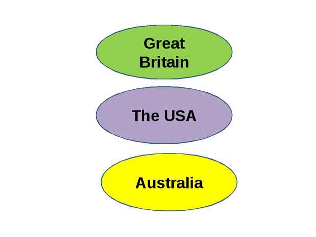 Australia The USA Great Britain