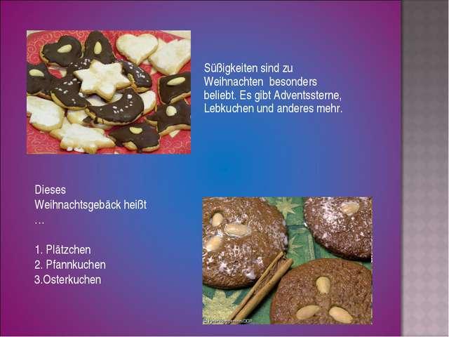 Süßigkeiten sind zu Weihnachten besonders beliebt. Es gibt Adventssterne, Leb...