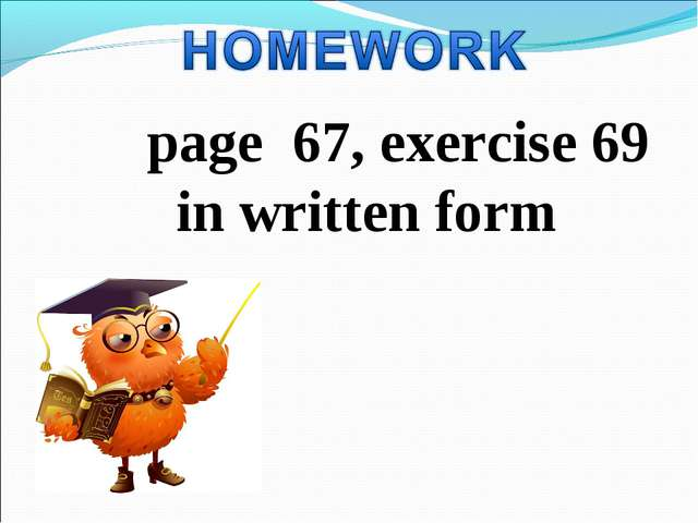 page 67, exercise 69 in written form