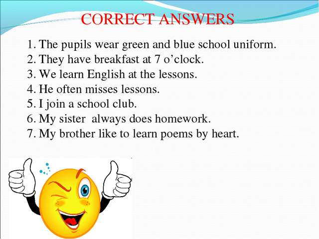 CORRECT ANSWERS The pupils wear green and blue school uniform. They have brea...