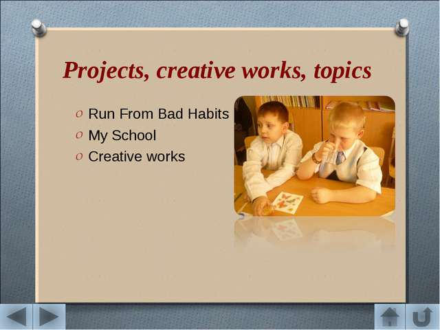 Projects, creative works, topics Run From Bad Habits My School Creative works